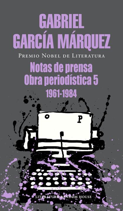 NOTAS DE PRENSA. OBRA PERIODÍSTICA, 5 (1961-1984)