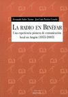 LA RADIO EN BINÉFAR : UNA EXPERIENCIA PIONERA DE COMUNICACIÓN LOCAL EN ARAGÓN (1955-2003)