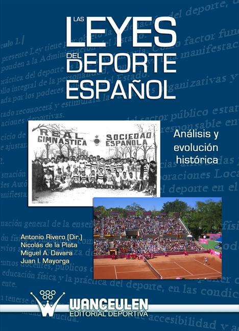 LAS LEYES DEL DEPORTE ESPAÑOL : ANÁLISIS Y EVOLUCIÓN HISTÓRICA
