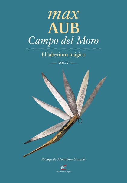 CAMPO DEL MORO. EL LABERINTO MÁGICO IV