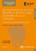 APLICACIÓN PRÁCTICA DE LA LEY 38-2011, DE 10 DE OCTUBRE, DE LA REFORMA DE LA LEY CONCURSAL : GU
