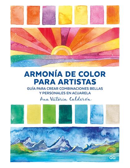 ARMONÍA DE COLOR PARA ARTISTAS                                                  GUÍA PARA CREAR