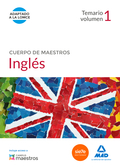CUERPO DE MAESTROS INGLÉS. TEMARIO VOLUMEN 1.