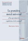 LA GRAMATICA MORAL UNIVERSAL.