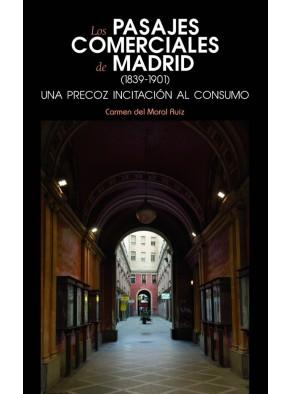 LOS PASAJES COMERCIALES DE MADRID (1839-1901) : UNA PRECOZ INCITACIÓN AL CONSUMO