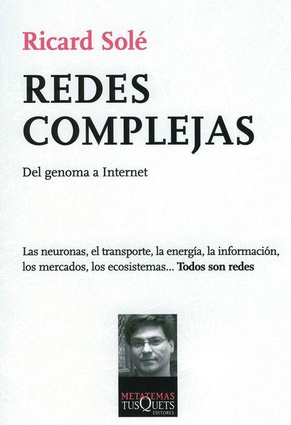 REDES COMPLEJAS. DEL GENOMA A INTERNET.