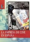 LA EMPRESA DEL CINE EN ESPAÑA