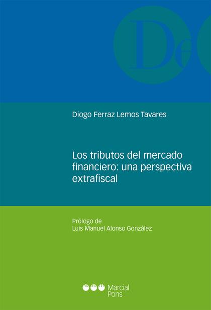 LOS TRIBUTOS DEL MERCADO FINANCIERO: UNA PERSPECTIVA EXTRAFISCAL.