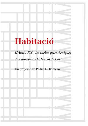HABITACIÓ. UN PROJECTE DE PEDRO G. ROMERO                                       L´ARXIU F.X., L