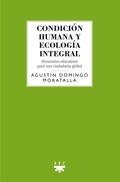 CONDICION HUMANA Y ECOLOGIA INTEGRAL. HORIZONTES EDUCATIVOS PARA UNA CIUDADANÍA GLOBAL
