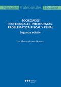 SOCIEDADES PROFESIONALES INTERPUESTAS. PROBLEMÁTICA FISCAL Y PENAL.