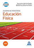 CUERPO DE MAESTROS, EDUCACIÓN FÍSICA. SECUENCIA DE UNIDADES DIDÁCTICAS DESARROLLADAS