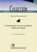LA TRADUCCIÓN CLARA DE LO JURÍDICO : TEXTOS DE TRABAJO