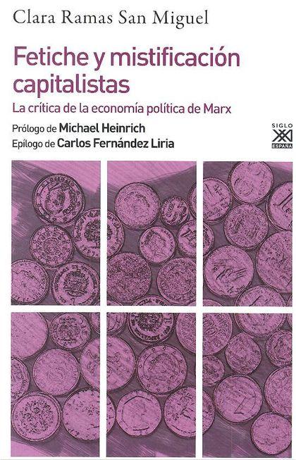 FETICHE Y MISTIFICACIÓN CAPITALISTAS. LA CRÍTICA DE LA ECONOMÍA POLÍTICA DE MARX