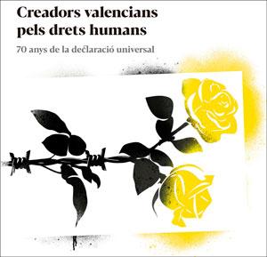 CREADORS VALENCIANS PELS DRETS HUMANS                                           70 ANYS DE LA D
