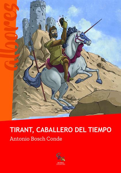 TIRANT, EL CABALLERO DEL TIEMPO.