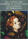 VITRALLS DEL MONESTIR DE SANTES CREUS I LA CATEDRAL DE TARRAGONA