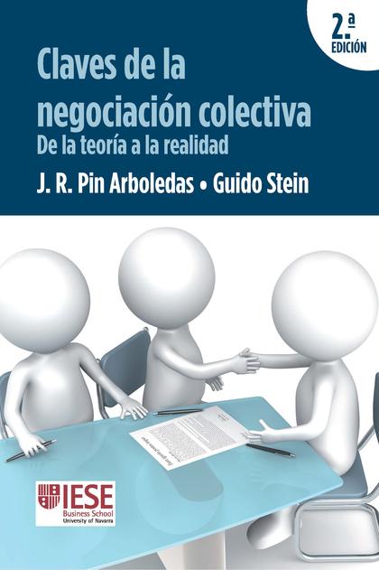 CLAVES DE LA NEGOCIACIÓN COLECTIVA. DE LA TEORÍA A LA REALIDAD