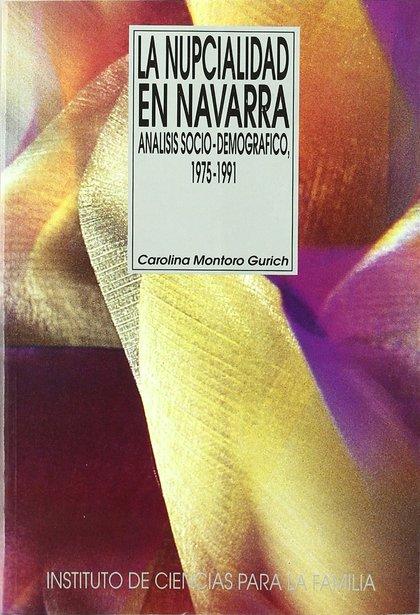 LA NUPCIALIDAD EN NAVARRA : ANÁLISIS SOCIO-DEMOGRÁFICO, 1975-1991