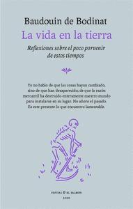 VIDA EN LA TIERRA,LA. REFLEXIONES SOBRE EL POCO PORVENIR DE ESTOS TIEMPOS