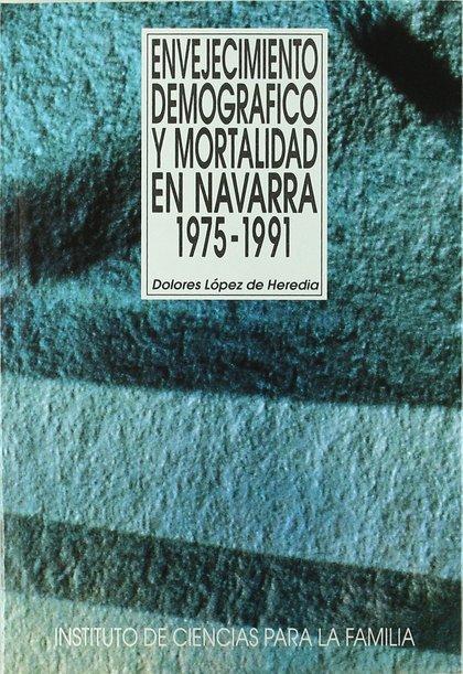 ENVEJECIMIENTO DEMOGRÁFICO Y MORTALIDAD EN NAVARRA, 1975-1991