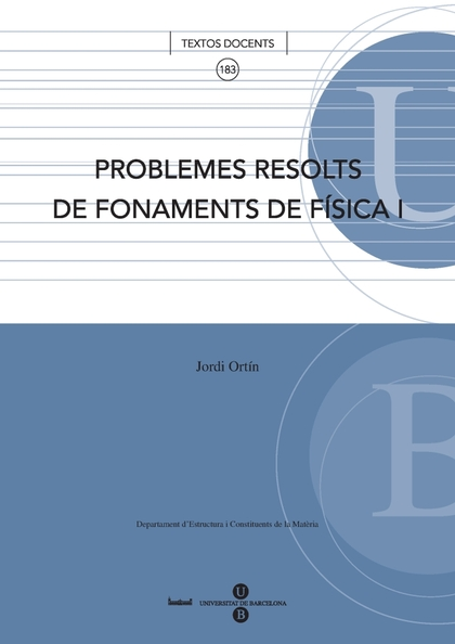 PROBLEMES RESOLTS DE FONAMENTS DE FÍSICA I