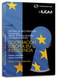 COOPERACIÓN EUROPEA EN INTELIGENCIA : NUEVAS PREGUNTAS, NUEVAS RESPUESTAS