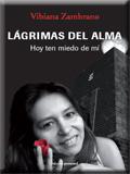 LÁGRIMAS DEL ALMA : HOY TEN MIEDO DE MÍ