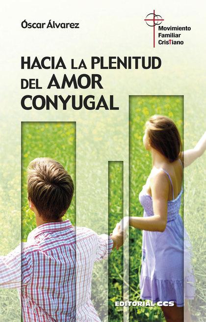 HACIA LA PLENITUD DEL AMOR CONYUGAL
