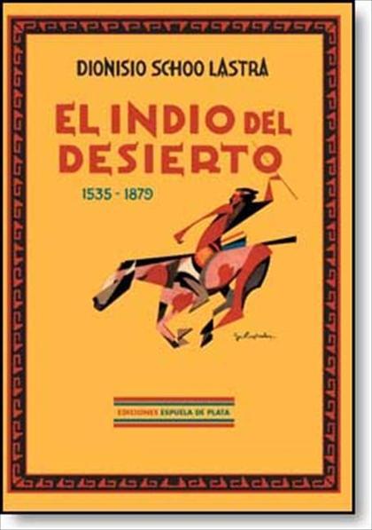EL INDIO DEL DESIERTO (1535-1879)