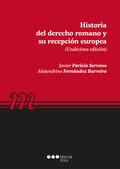 HISTORIA DEL DERECHO ROMANO Y SU RECEPCIÓN EUROPEA.