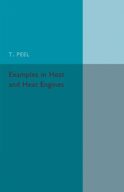 EXAMPLES IN HEAT AND HEAT ENGINES