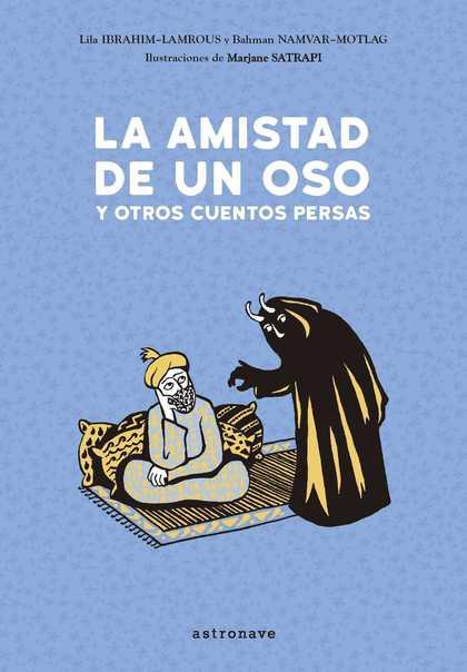 AMISTAD DE UN OSO Y OTROS CUENTOS PERSAS,LA.