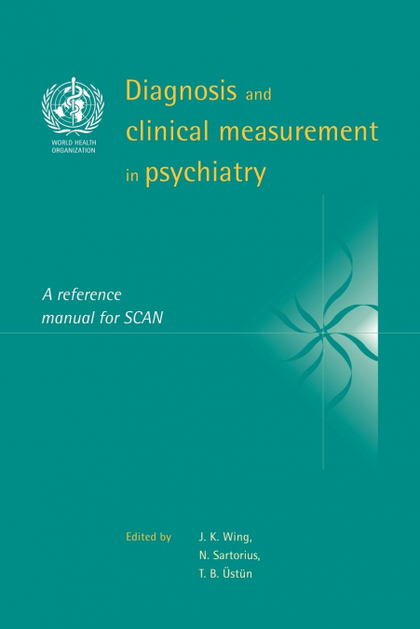 DIAGNOSIS AND CLINICAL MEASUREMENT IN PSYCHIATRY