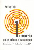 ACTES DEL I CONGRÈS DE LA RADIO A CATALUNYA. BARCELONA, 4 I 5 D´OCTUBRE DE 1996