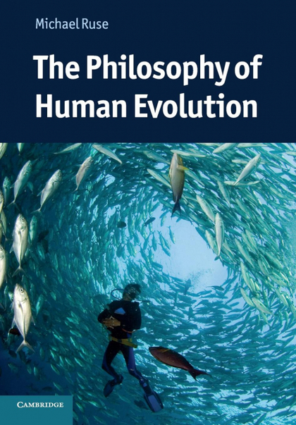 THE PHILOSOPHY OF HUMAN EVOLUTION.