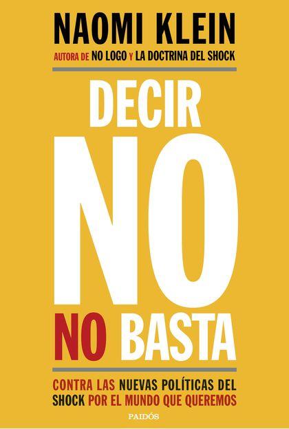 DECIR NO NO BASTA. CONTRA LAS NUEVAS POLÍTICAS DEL SHOCK POR EL MUNDO QUE QUEREMOS
