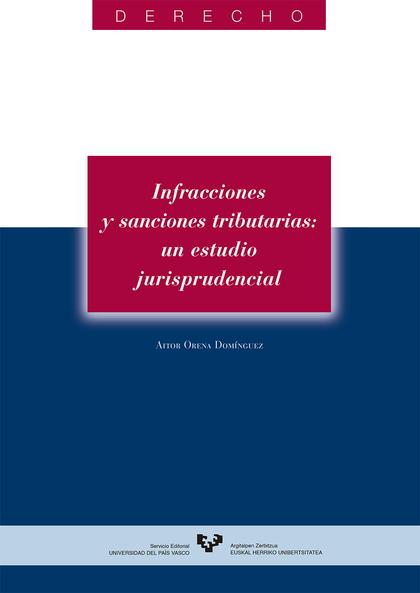 INFRACCIONES Y SANCIONES TRIBUTARIAS : UN ESTUDIO JURISPRUDENCIAL