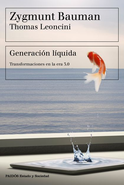 GENERACIÓN LÍQUIDA. TRANSFORMACIONES EN LA ERA 3.0