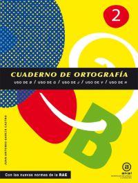 CUADERNOS DE ORTOGRAFÍA 2 : USO DE B, G, J, V, H