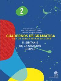 CUADERNOS DE GRAMÁTICA 2. SINTAXIS DE LA ORACIÓN SIMPLE