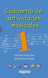 CUADERNO DE ACTIVIDADES, MUSICALES, 1 EDUCACIÓN PRIMARIA, 1 CICLO