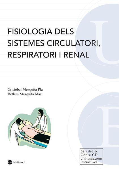 FISIOLOGIA DELS SISTEMES CIRCULATORI, RESPIRATORI I RENAL : LLIÇONS I EXERCICIS