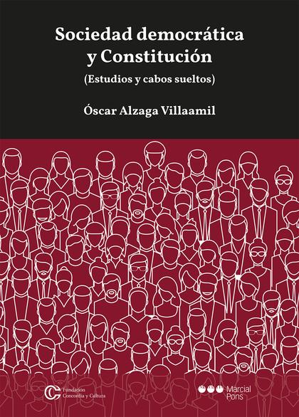 SOCIEDAD DEMOCRÁTICA Y CONSTITUCIÓN. (ESTUDIOS Y CABOS SUELTOS)