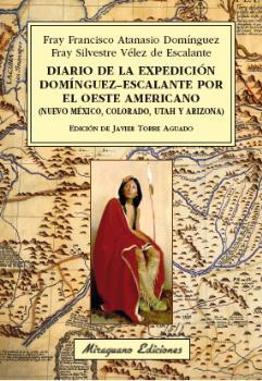 DIARIO DE LA EXPEDICIÓN DOMÍNGUEZ-ESCALANTE POR EL OESTE AMERICANO.