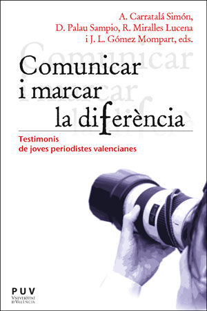 COMUNICAR I MARCAR LA DIFERÈNCIA                                                TESTIMONIS DE J