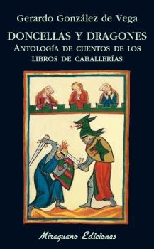 DONCELLAS Y DRAGONES. ANTOLOGÍA DE CUENTOS DE LOS LIBROS DE CABALLERÍAS.