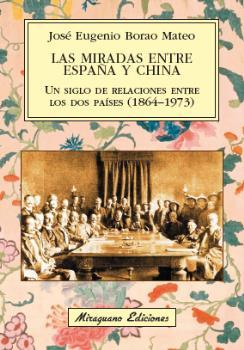 LAS MIRADAS ENTRE ESPAÑA Y CHINA. UN SIGLO DE RELACIONES ENTRE LOS DOS PAÍSES (1.