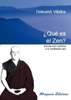 QUE ES EL ZEN. INTRODUCCIÓN PRÁCTICA A LA MEDITACIÓN ZEN.