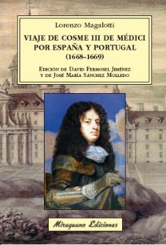 VIAJE DE COSME III DE MÉDICI POR ESPAÑA Y PORTUGAL (1668-1669).